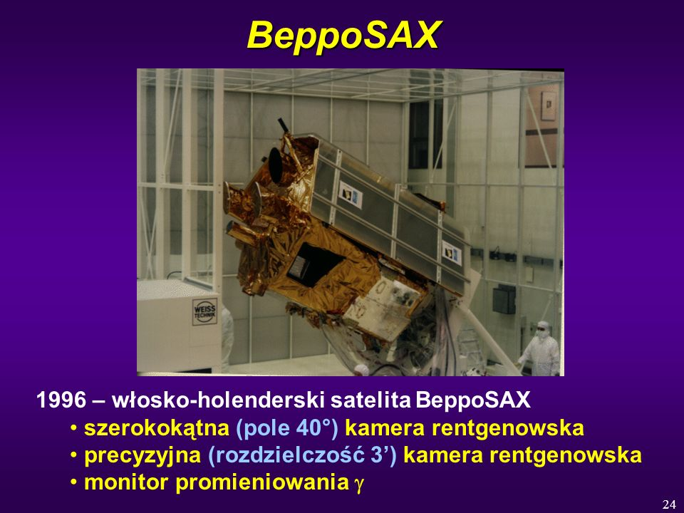 24BeppoSAX 1996 – włosko-holenderski satelita BeppoSAX szerokokątna (pole 40°) kamera rentgenowska precyzyjna (rozdzielczość 3) kamera rentgenowska mo
