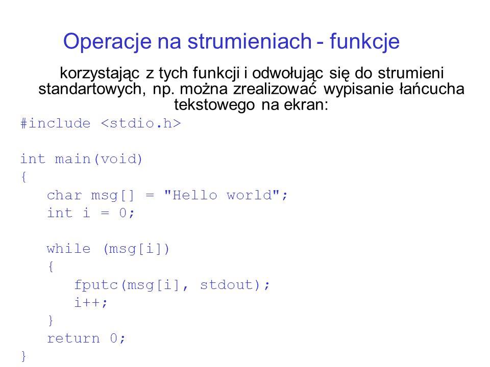 Operacje na strumieniach - funkcje korzystając z tych funkcji i odwołując się do strumieni standartowych, np.