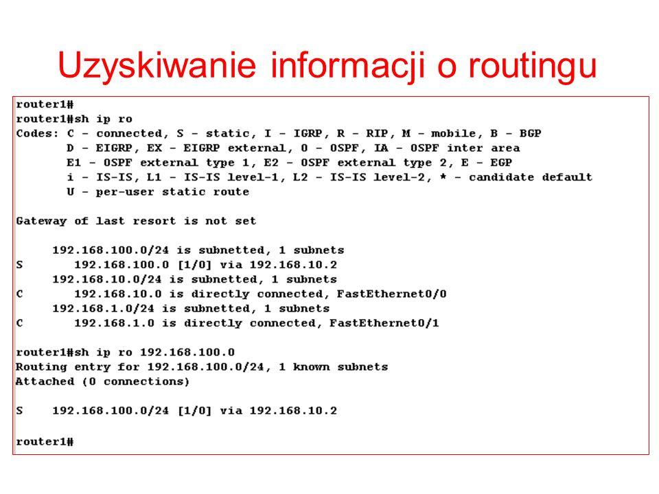 Podsumowanie Pojęcie routingu statycznego Sposób konfigurowania tras statycznych Konfigurowanie tras domyślnych Pojęcie dystansu administracyjnego Uzyskiwanie informacji o trasach