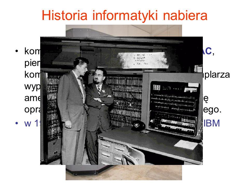 Historia informatyki nabiera tempa… komputer ogólnego przeznaczenia UNIVAC, pierwsza maszyna cyfrowa sprzedawana komercyjnie. Nabywcą pierwszego egzem
