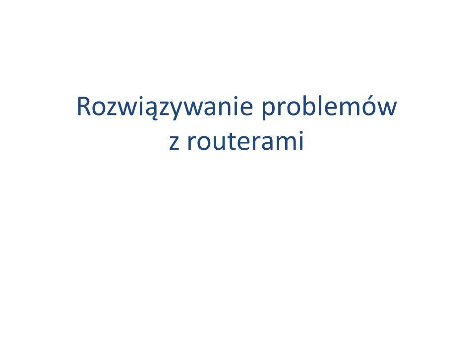Rozwiązywanie problemów z routerami