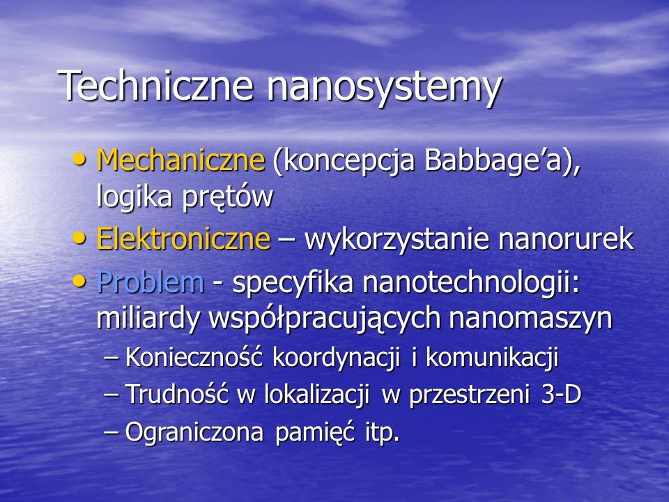 Techniczne nanosystemy Mechaniczne (koncepcja Babbagea), logika prętów Mechaniczne (koncepcja Babbagea), logika prętów Elektroniczne – wykorzystanie n