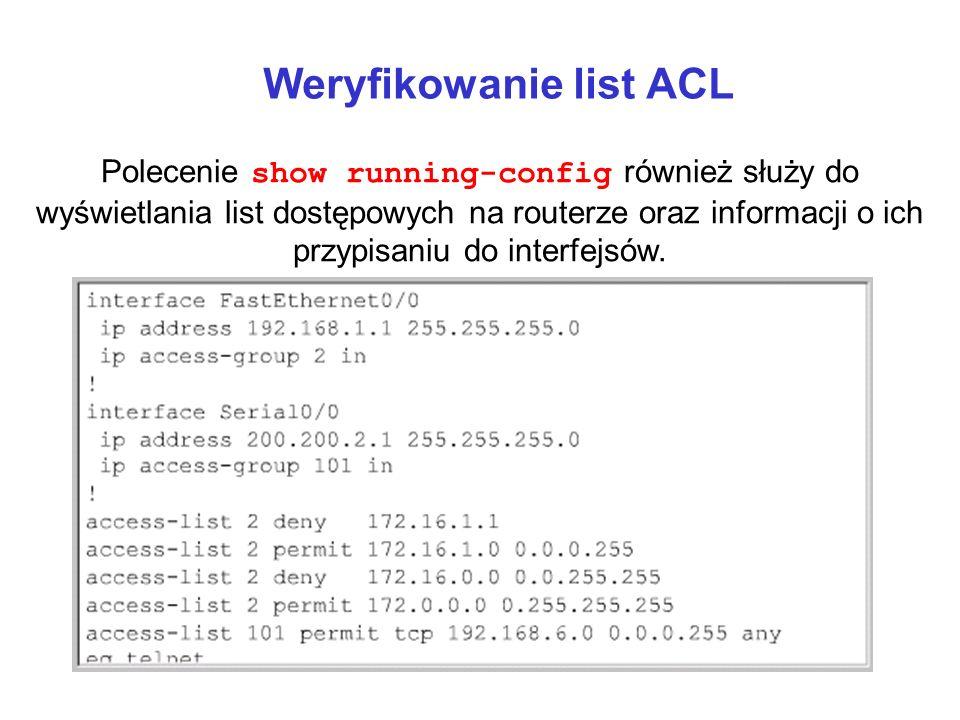 Weryfikowanie list ACL Polecenie show running-config również służy do wyświetlania list dostępowych na routerze oraz informacji o ich przypisaniu do i