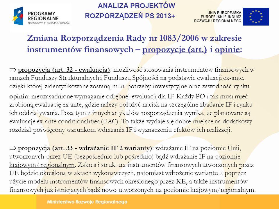 Ministerstwo Rozwoju Regionalnego UNIA EUROPEJSKA EUROPEJSKI FUNDUSZ ROZWOJU REGIONALNEGO Zmiana Rozporządzenia Rady nr 1083/2006 w zakresie instrumen
