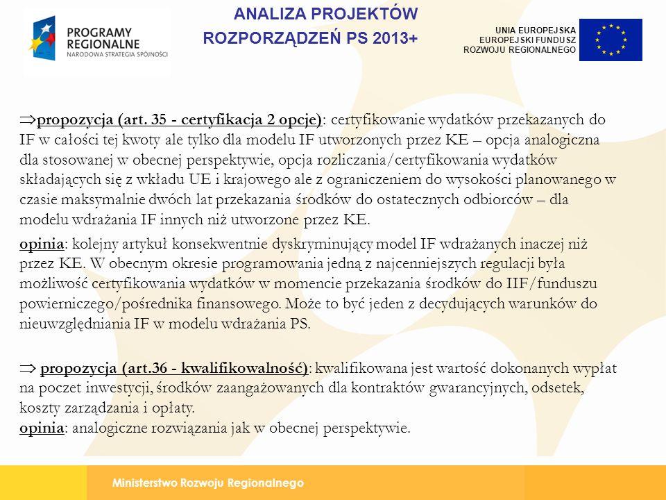 Ministerstwo Rozwoju Regionalnego UNIA EUROPEJSKA EUROPEJSKI FUNDUSZ ROZWOJU REGIONALNEGO propozycja (art. 35 - certyfikacja 2 opcje): certyfikowanie