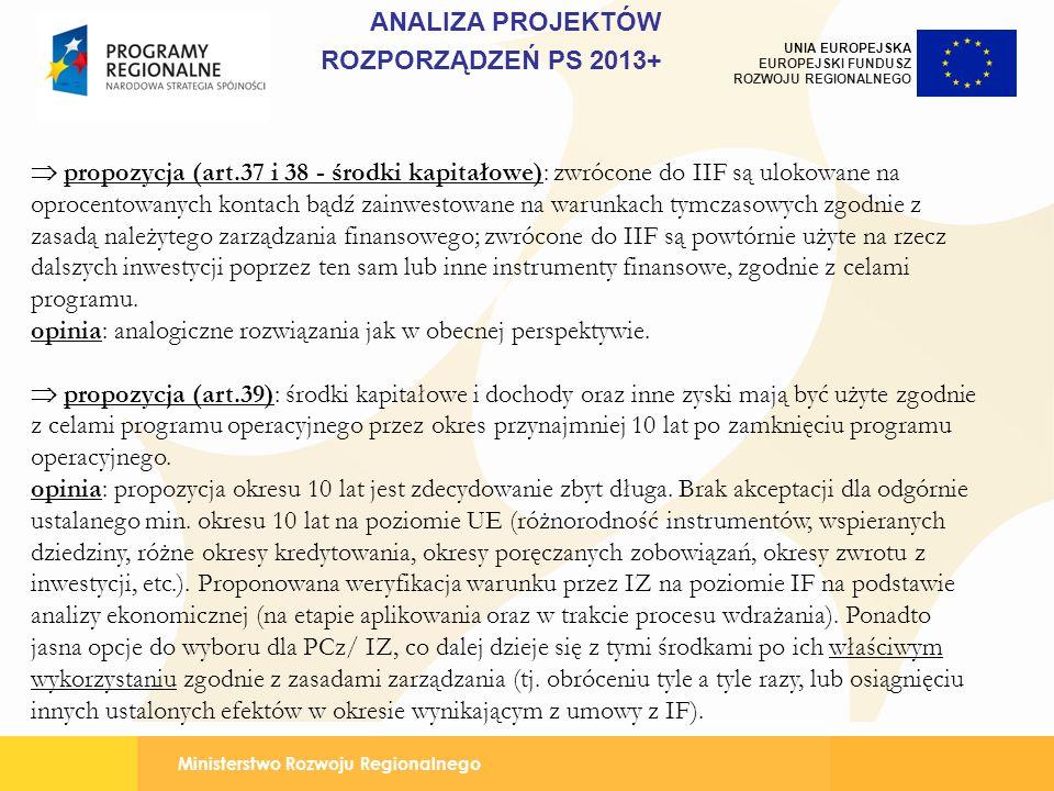 Ministerstwo Rozwoju Regionalnego UNIA EUROPEJSKA EUROPEJSKI FUNDUSZ ROZWOJU REGIONALNEGO propozycja (art.37 i 38 - środki kapitałowe): zwrócone do II