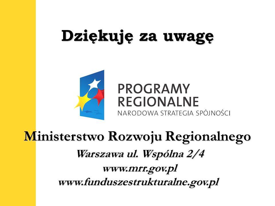 16 Ministerstwo Rozwoju Regionalnego Warszawa ul. Wspólna 2/4 www.mrr.gov.pl www.funduszestrukturalne.gov.pl Dziękuję za uwagę