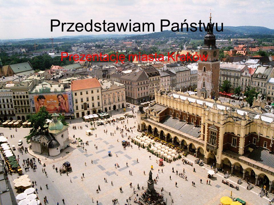 Przedstawiam Państwu Prezentację miasta Kraków