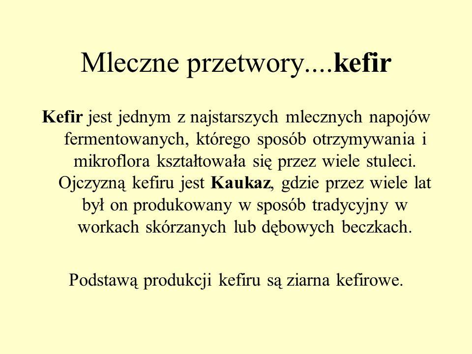 Mleczne przetwory....kefir Kefir jest jednym z najstarszych mlecznych napojów fermentowanych, którego sposób otrzymywania i mikroflora kształtowała si