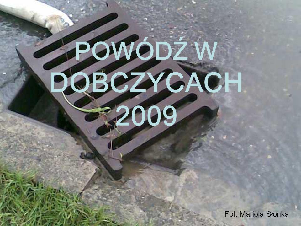BILANS POWODZI 2009 W DOBCZYCACH Największe nasilenie: 22/23 sierpnia.