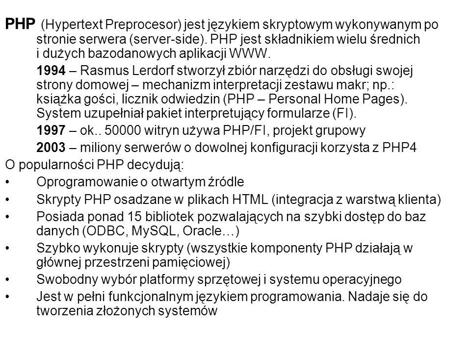 PHP (Hypertext Preprocesor) jest językiem skryptowym wykonywanym po stronie serwera (server-side). PHP jest składnikiem wielu średnich i dużych bazoda