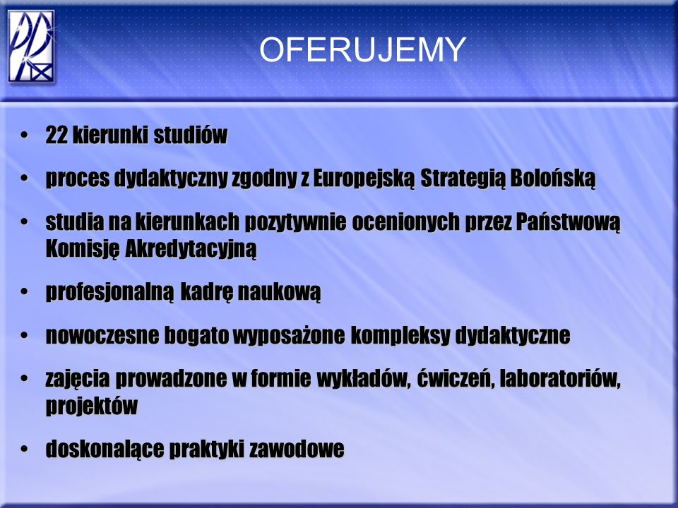 STUDIA BEZPŁATNE Studia stacjonarne na Politechnice Rzeszowskiej są n i e o d p ł a t n e są n i e o d p ł a t n e