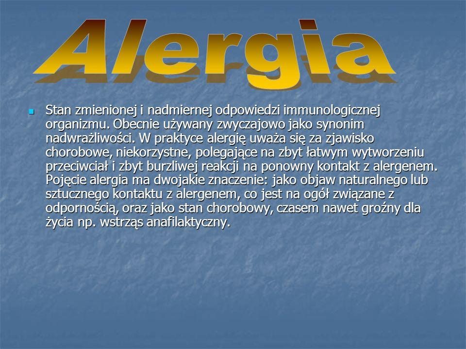 Stan zmienionej i nadmiernej odpowiedzi immunologicznej organizmu. Obecnie używany zwyczajowo jako synonim nadwrażliwości. W praktyce alergię uważa si