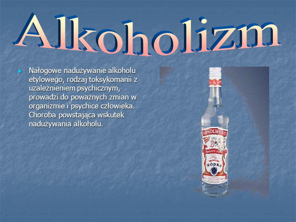 Nałogowe nadużywanie alkoholu etylowego, rodzaj toksykomanii z uzależnieniem psychicznym, prowadzi do poważnych zmian w organizmie i psychice człowiek
