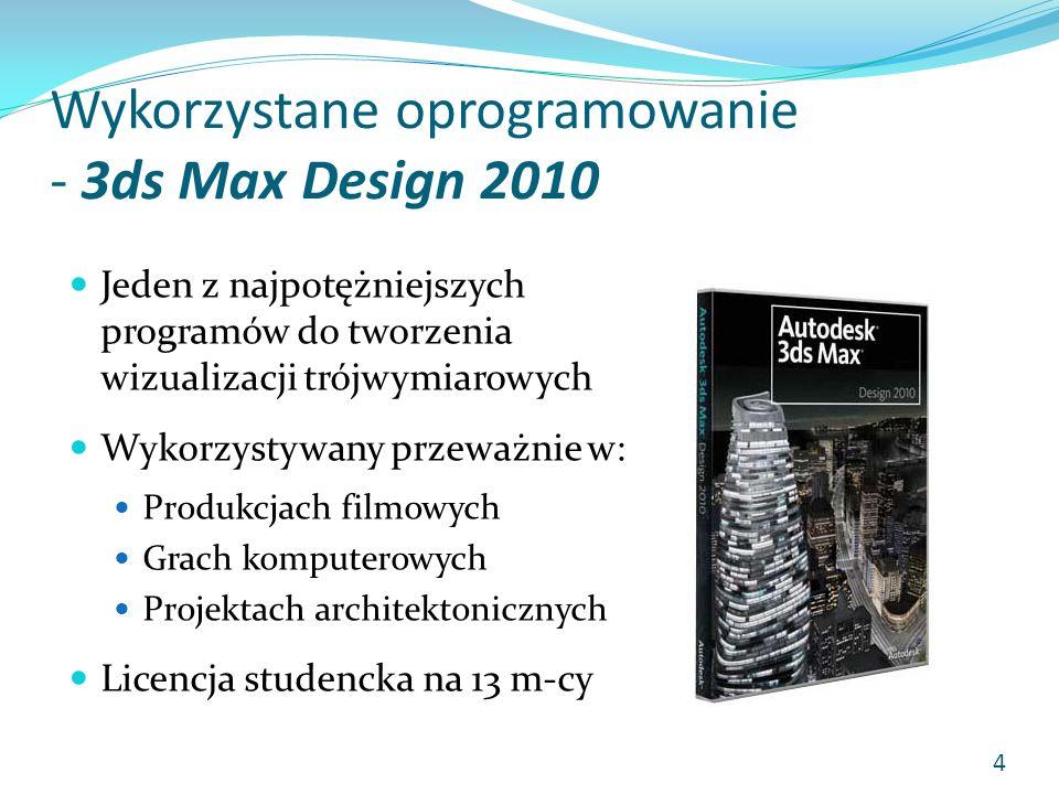 Wykorzystane oprogramowanie - 3ds Max Design 2010 Jeden z najpotężniejszych programów do tworzenia wizualizacji trójwymiarowych Wykorzystywany przeważ
