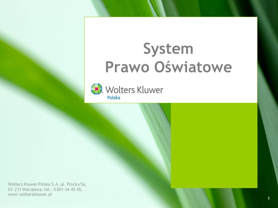 Wolters Kluwer Polska S.A. ul. Płocka 5a, 01-231 Warszawa, tel.: 0 801 04 45 45, www.wolterskluwer.pl 1 System Prawo Oświatowe