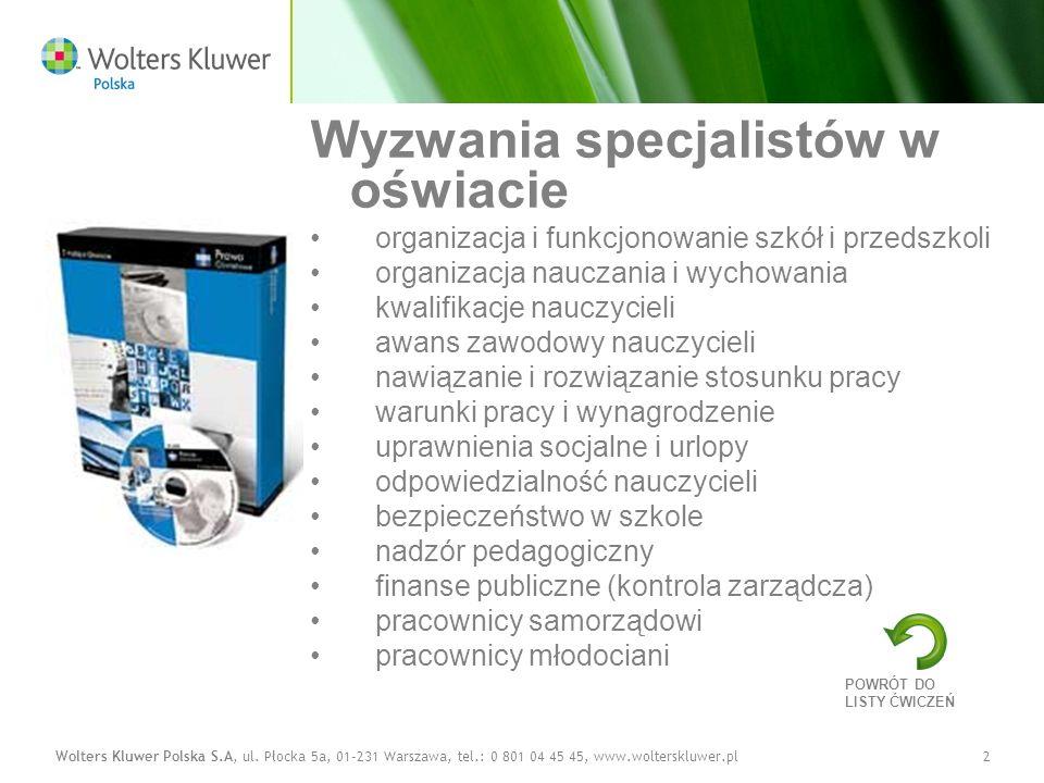 Wolters Kluwer Polska S.A, ul. Płocka 5a, 01-231 Warszawa, tel.: 0 801 04 45 45, www.wolterskluwer.pl2 Wyzwania specjalistów w oświacie organizacja i