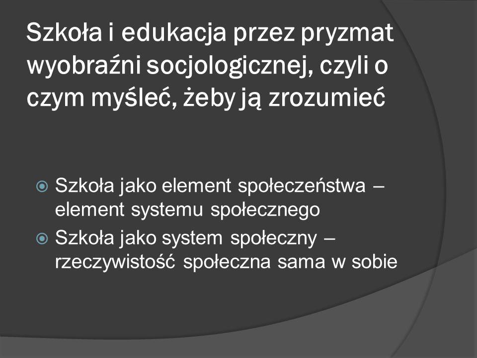 Jako element systemu społecznego Szkoła jest odpowiedzialna za 4 podstawowe funkcje Trening, Selekcja, Alokacja, Regulacja aspiracji