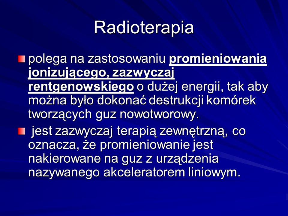 Radioterapia polega na zastosowaniu promieniowania jonizującego, zazwyczaj rentgenowskiego o dużej energii, tak aby można było dokonać destrukcji komó