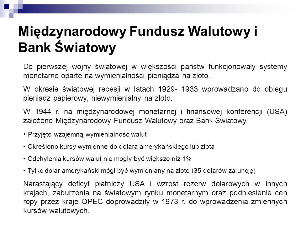Międzynarodowy Fundusz Walutowy i Bank Światowy Do pierwszej wojny światowej w większości państw funkcjonowały systemy monetarne oparte na wymienialno