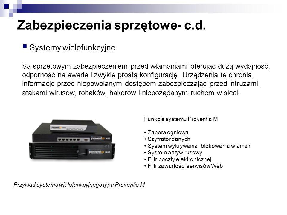 Zabezpieczenia sprzętowe- c.d. Systemy wielofunkcyjne Są sprzętowym zabezpieczeniem przed włamaniami oferując dużą wydajność, odporność na awarie i zw