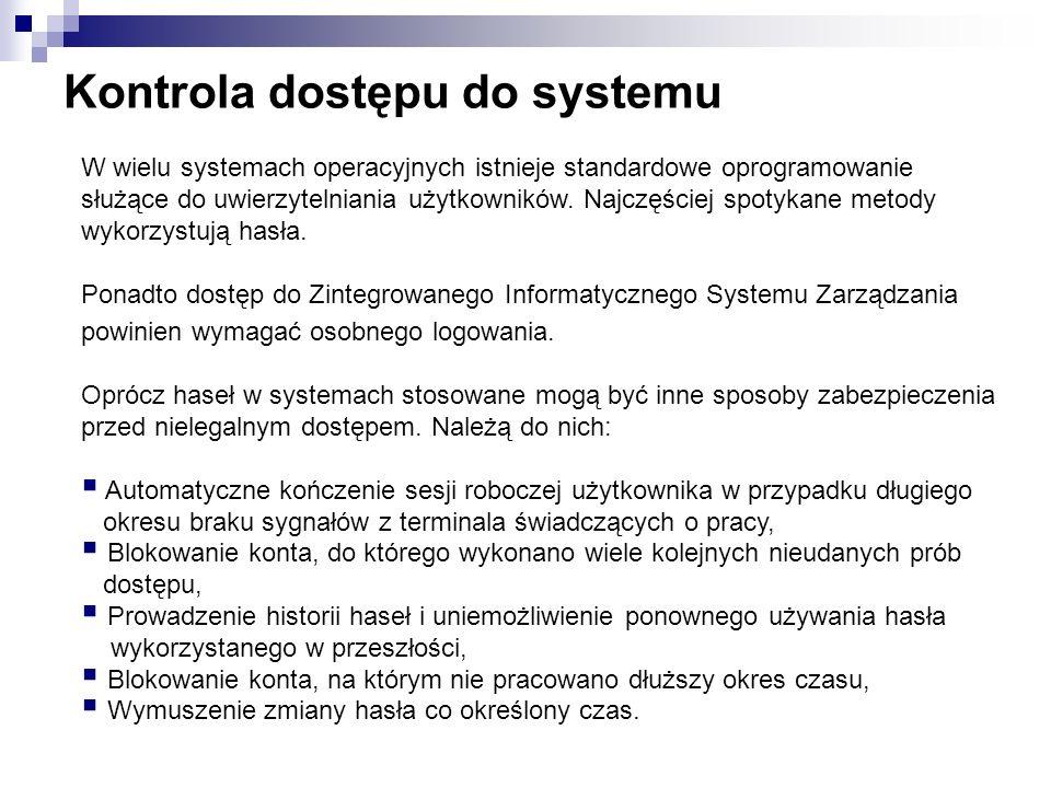 Kontrola dostępu do systemu W wielu systemach operacyjnych istnieje standardowe oprogramowanie służące do uwierzytelniania użytkowników. Najczęściej s