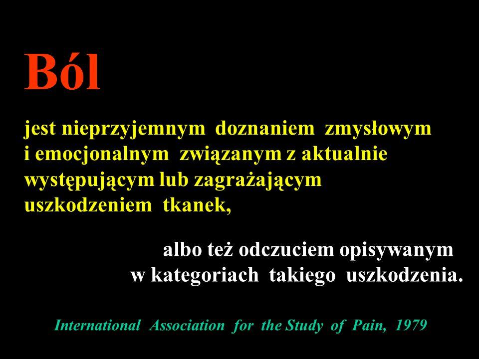 International Association for the Study of Pain, 1979 jest nieprzyjemnym doznaniem zmysłowym i emocjonalnym związanym z aktualnie występującym lub zagrażającym uszkodzeniem tkanek, Ból albo też odczuciem opisywanym w kategoriach takiego uszkodzenia.