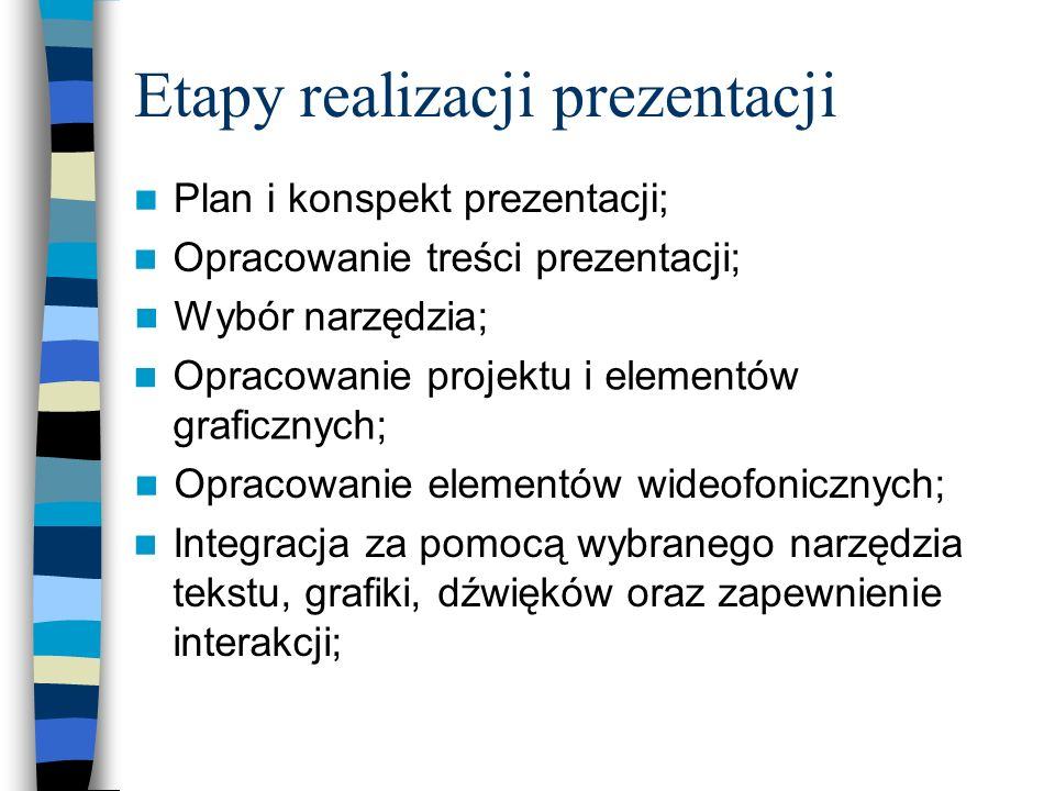 Tworzenie prezentacji - narzędzia Proste prezentacje typu slide show – oprogramowanie typu PowerPoint; Zaawansowane prezentacje autorskie, działające