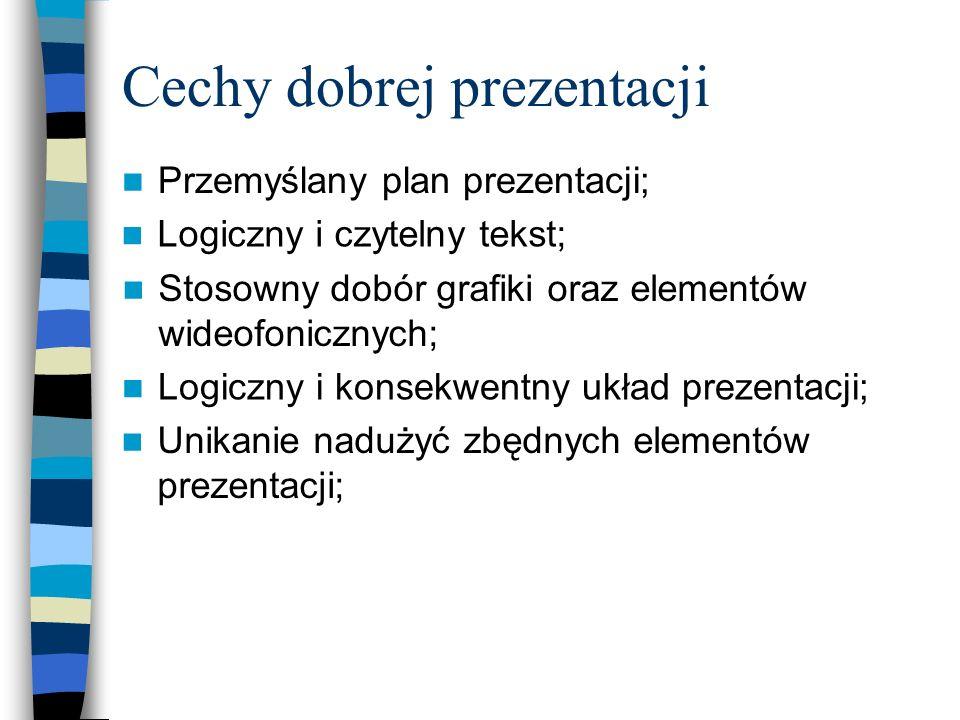 Etapy realizacji prezentacji Plan i konspekt prezentacji; Opracowanie treści prezentacji; Wybór narzędzia; Opracowanie projektu i elementów graficznyc