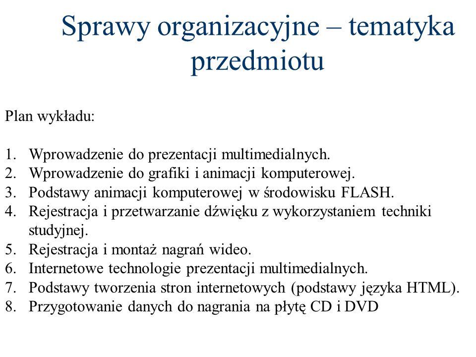Sprawy organizacyjne - kontakt E-mail: pietka@sound.eti.pg.gda.pl Pokój 730, gmach WETI; Godziny konsultacji: wtorek 11:15-12:00, środa 14:15-15:00