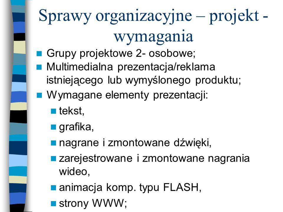 Sprawy organizacyjne – tematyka przedmiotu 7. Przygotowanie materiału wideo do prezentacji – obróbka 8.Przygotowanie animacji do prezentacji 9.Tworzen