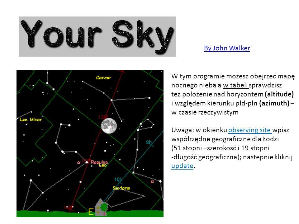 W tym programie możesz obejrzeć mapę nocnego nieba a w tabeli sprawdzisz też położenie nad horyzontem (altitude) i względem kierunku płd-płn (azimuth)