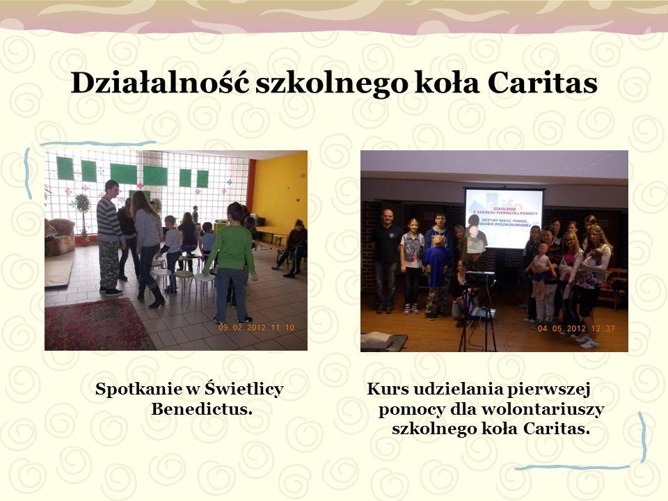 Działalność szkolnego koła Caritas Spotkanie w Świetlicy Benedictus. Kurs udzielania pierwszej pomocy dla wolontariuszy szkolnego koła Caritas.
