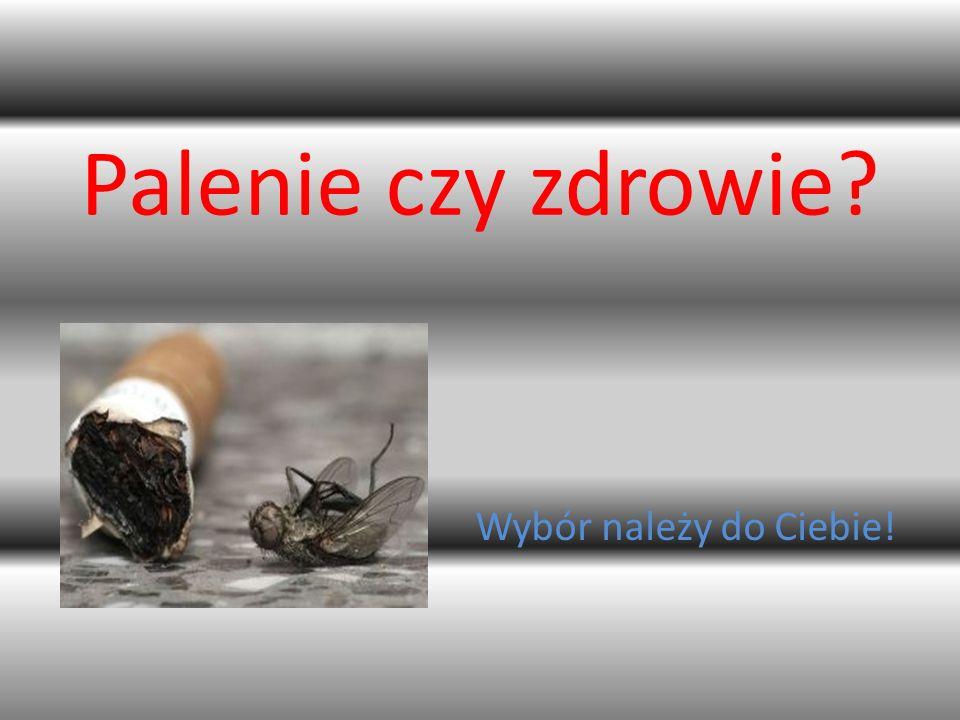 Palenie czy zdrowie? Wybór należy do Ciebie!