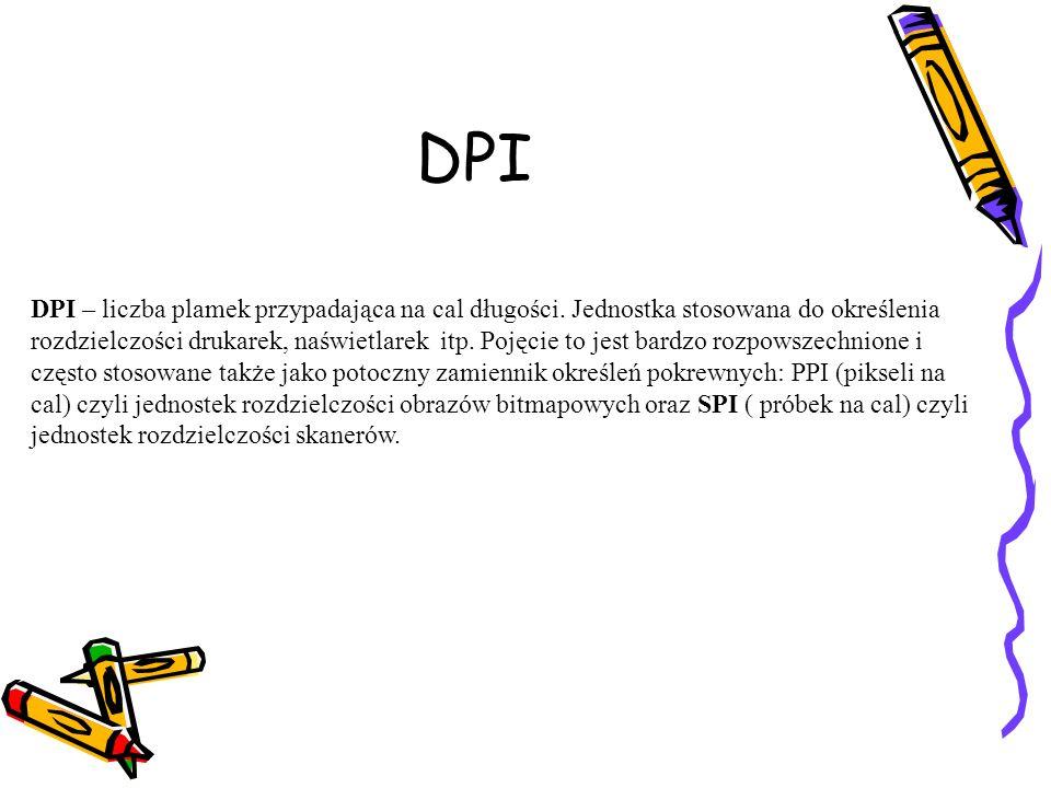 DPI DPI – liczba plamek przypadająca na cal długości. Jednostka stosowana do określenia rozdzielczości drukarek, naświetlarek itp. Pojęcie to jest bar
