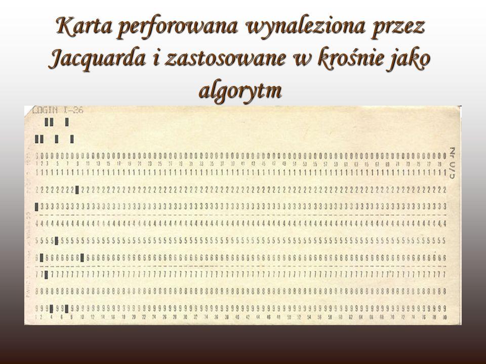 Karta perforowana wynaleziona przez Jacquarda i zastosowane w krośnie jako algorytm