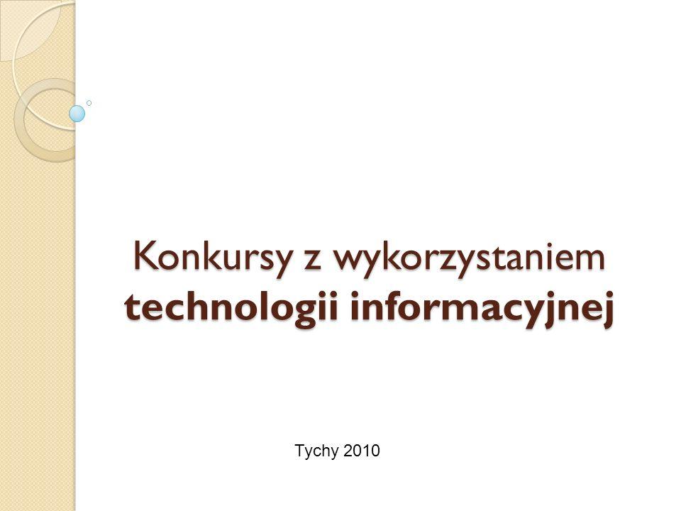 Konkursy z wykorzystaniem technologii informacyjnej Tychy 2010