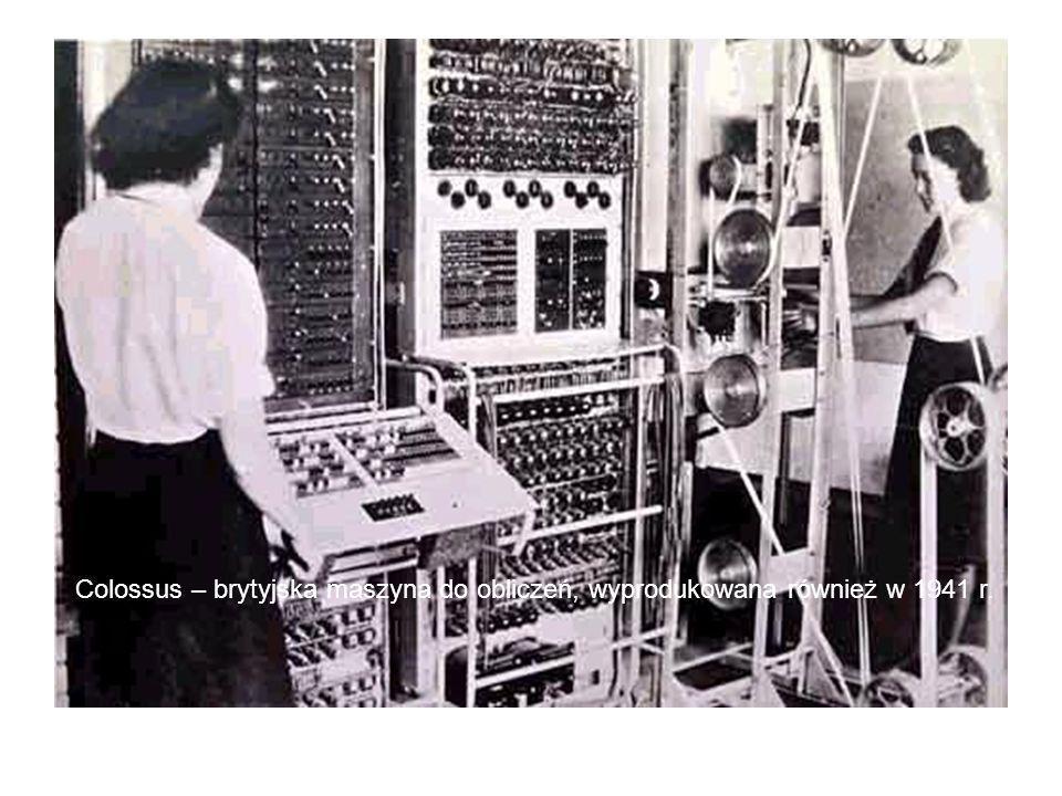 Colossus – brytyjska maszyna do obliczeń, wyprodukowana również w 1941 r.