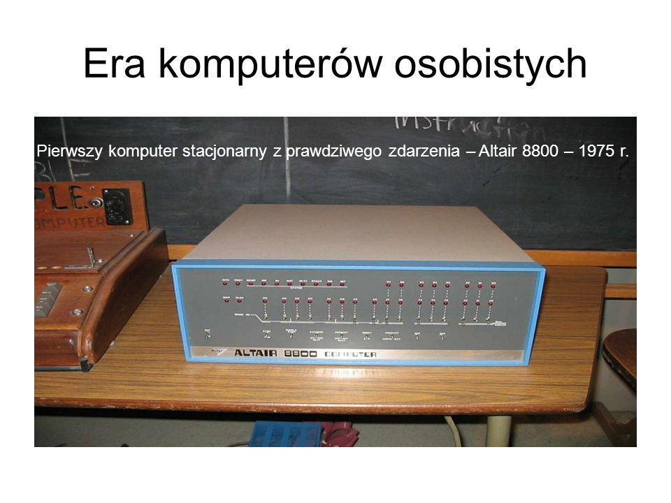 Era komputerów osobistych Pierwszy komputer stacjonarny z prawdziwego zdarzenia – Altair 8800 – 1975 r.