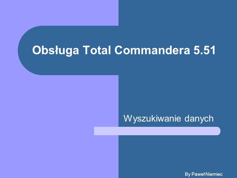 Obsługa Total Commandera 5.51 Wyszukiwanie danych By Paweł Niemiec