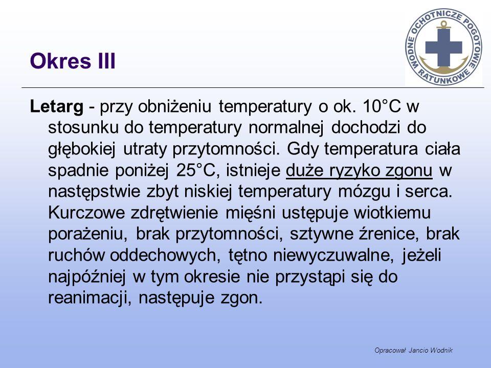 Opracował Jancio Wodnik Okres III Letarg - przy obniżeniu temperatury o ok. 10°C w stosunku do temperatury normalnej dochodzi do głębokiej utraty przy