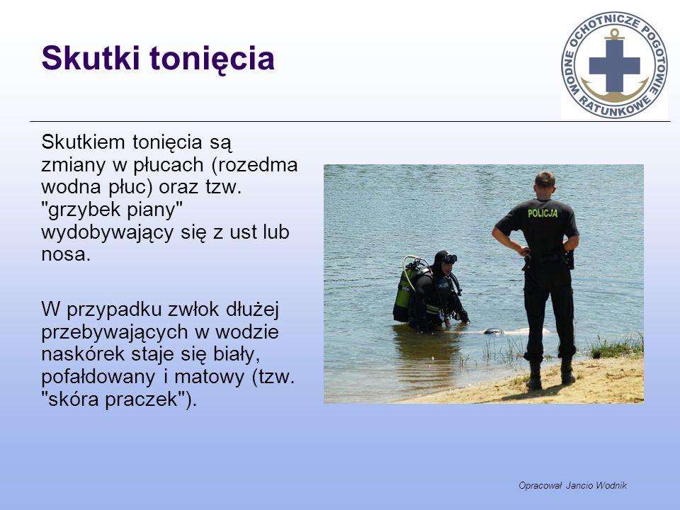 Opracował Jancio Wodnik Skutki tonięcia Skutkiem tonięcia są zmiany w płucach (rozedma wodna płuc) oraz tzw.
