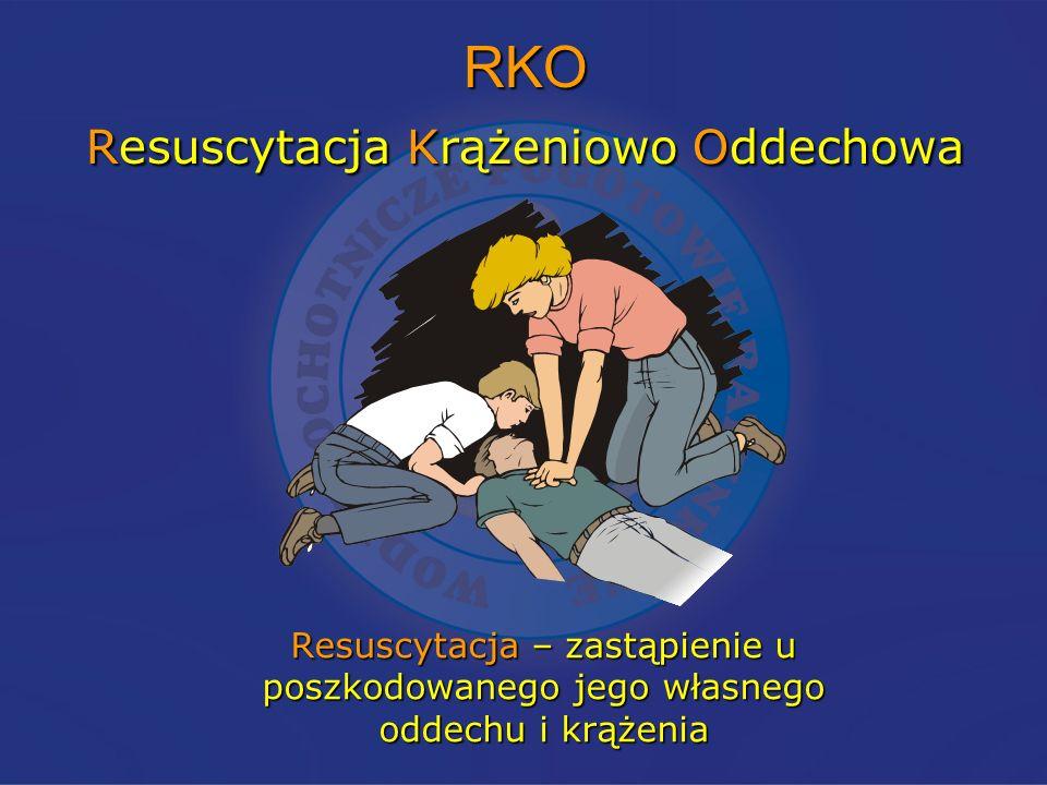 RKO Resuscytacja Krążeniowo Oddechowa Resuscytacja – zastąpienie u poszkodowanego jego własnego oddechu i krążenia