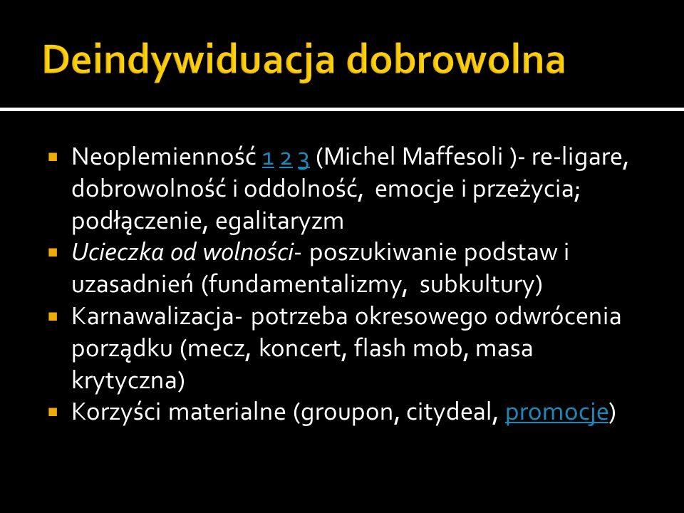 Neoplemienność 1 2 3 (Michel Maffesoli )- re-ligare, dobrowolność i oddolność, emocje i przeżycia; podłączenie, egalitaryzm123 Ucieczka od wolności- p