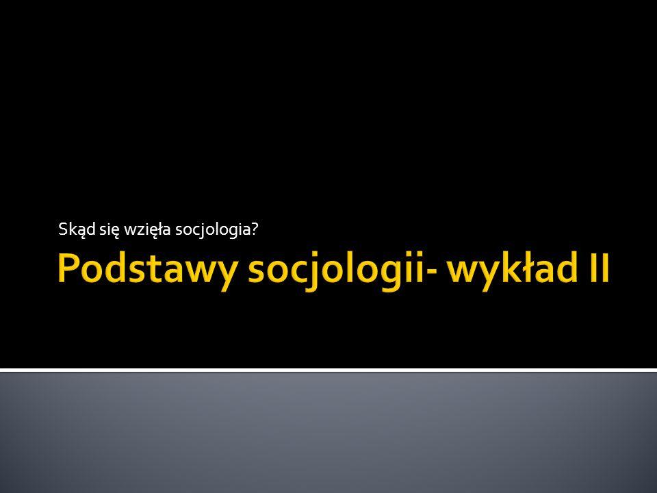 Skąd się wzięła socjologia?