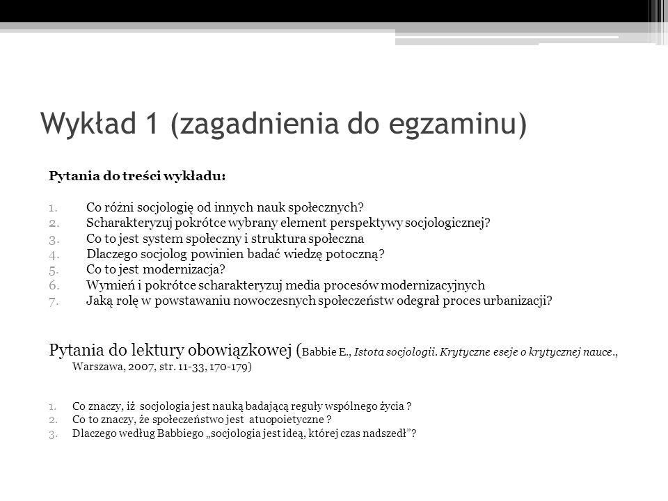 Wykład 1 (zagadnienia do egzaminu) Pytania do treści wykładu: 1.Co różni socjologię od innych nauk społecznych? 2.Scharakteryzuj pokrótce wybrany elem