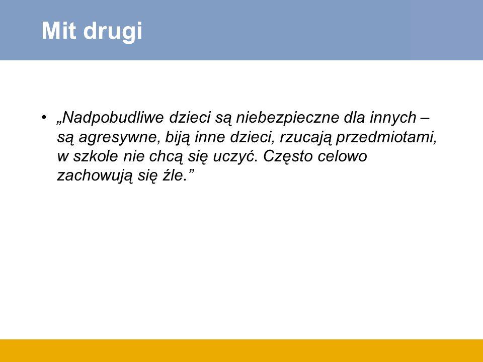Implikacje (2) Konieczne jest wczesne rozpoznawanie i wdrażanie interwencji terapeutycznych
