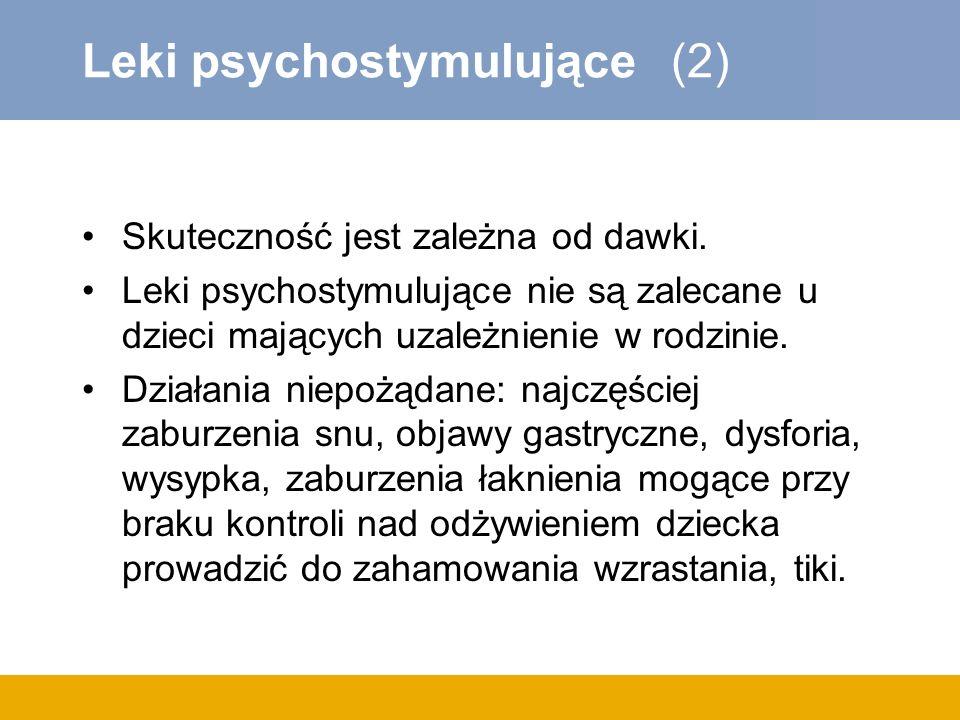 Leki psychostymulujące (2) Skuteczność jest zależna od dawki.