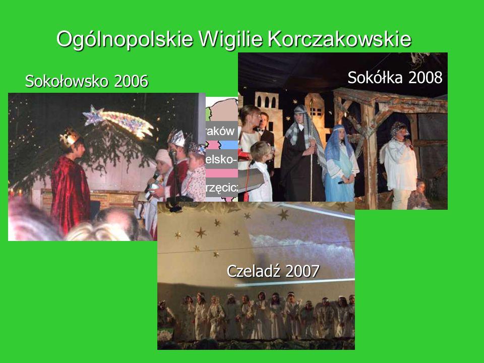 Ogólnopolskie Wigilie Korczakowskie Sokołowsko 2006 Laskowa 2002 Borzęciczki 2003 Bielsko-Biała 2004 Kraków 2005 Kcynia 2001 Czeladź 2007 Sokółka 2008