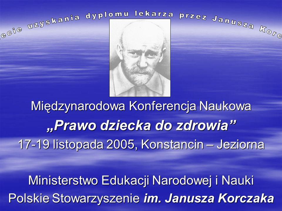 Międzynarodowa Konferencja Naukowa Prawo dziecka do zdrowia 17-19 listopada 2005, Konstancin – Jeziorna Ministerstwo Edukacji Narodowej i Nauki Polski